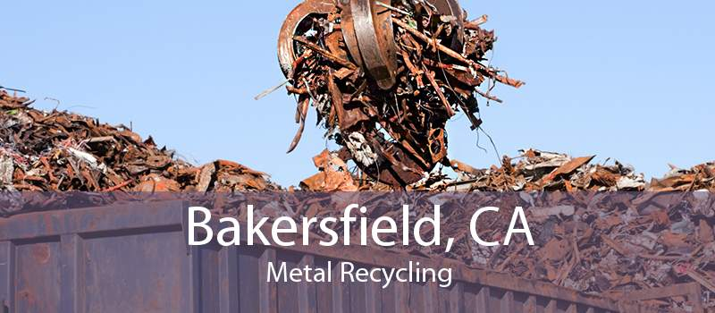 Bakersfield, CA Metal Recycling