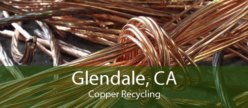 Glendale, CA Copper Recycling
