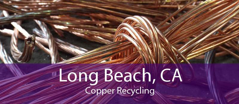 Long Beach, CA Copper Recycling