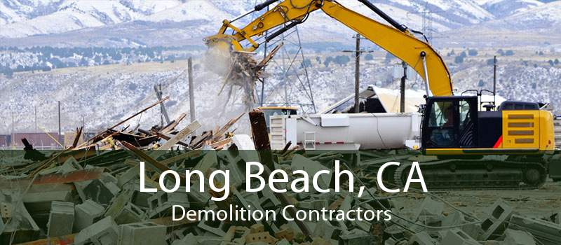 Long Beach, CA Demolition Contractors