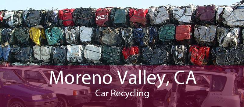 Moreno Valley, CA Car Recycling