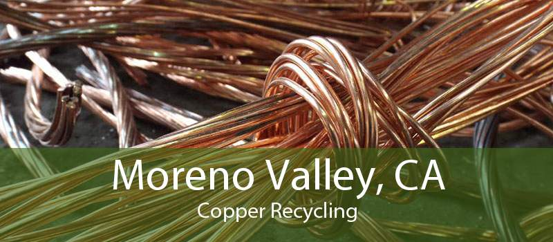 Moreno Valley, CA Copper Recycling